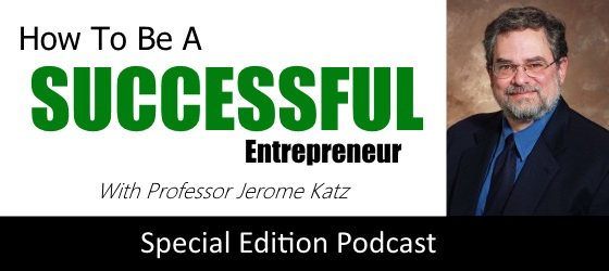how to be a successful entrepreneur professor jerome katz