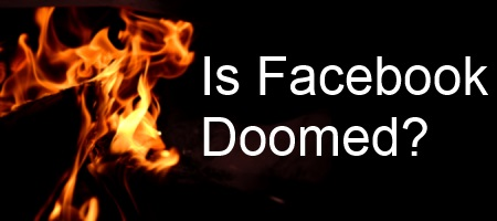 Is Facebook Doomed?